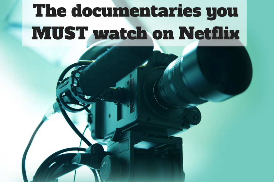 the-documentaries-you-need-to-watch-on-netflix