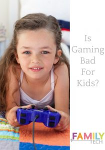 Is Gaming Bad for Kids?--Family Tech Zone
