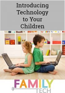 Introducing Technology to Your Children--Family Tech Zone