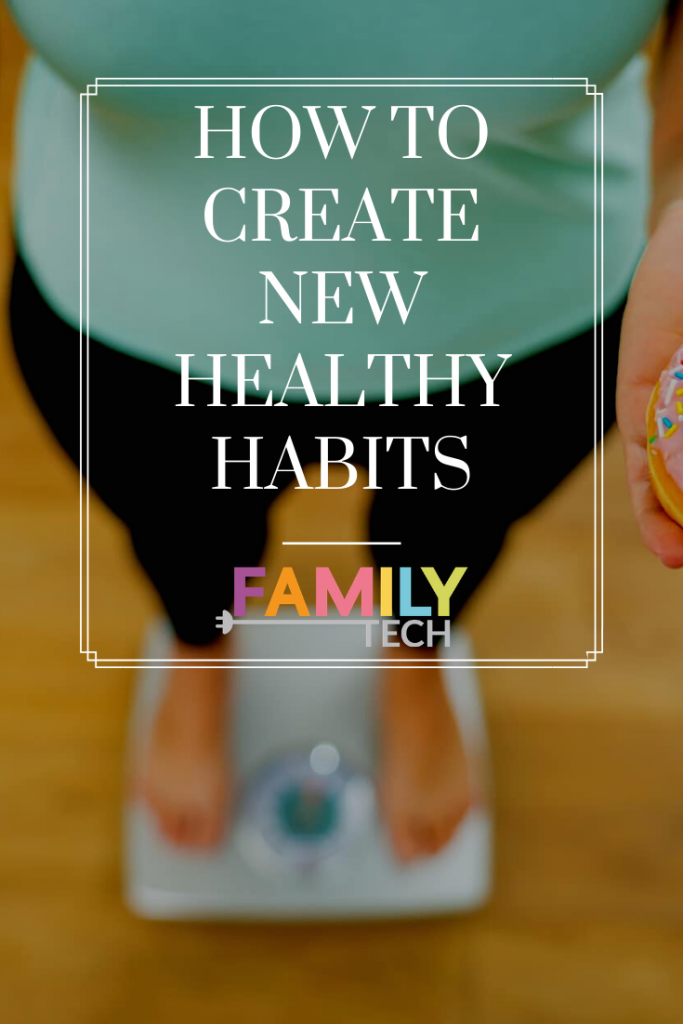 How to Create New Healthy Habits